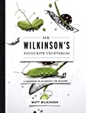 Matt Wilkinson Mr Wilkinson's Favourite Vegetables