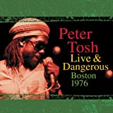 Live & Dangerous: Boston 1976 by Peter Tosh