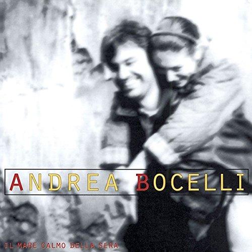 Andrea Bocelli - Andrea Bocelli Il Mare Calmo Della Sera - Zortam Music