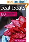 Real Treats: 68 delicious gluten, gra...