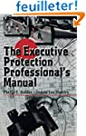 The Executive Protection Professional...