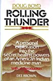 img - for Rolling Thunder: A Personal Exploration into the Secret Healing Powers of an American Indian Medicine Man book / textbook / text book