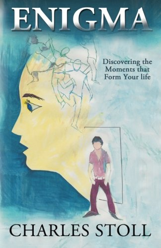 Book: Enigma - Discovering the Moments that Form Your Life by Charles Stoll