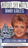 Murder, She Wrote: Brandy and Bullets (0451184912) by Fletcher, Jessica