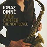 echange, troc Ignaz Dinne, Ron Carter - The Next Level