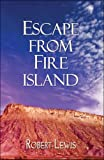Escape from Fire Island (1606104705) by Lewis, Robert