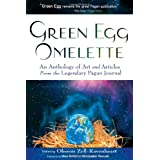 Green Egg Omelette: An Anthology of Art and Articles from the Legendary Pagan Journal ~ Oberon Zell-Ravenheart