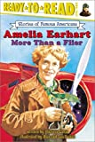 Amelia Earhart: More Than a Flier (Ready to Read, Level 3) (0689855753) by Lakin, Patricia