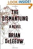 The Dismantling: A Novel