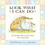Sam McBratney Guess How Much I Love You: Look What I Can Do: First Concepts Book