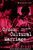 Cross-cultural Marriage: Identity and Choice (Cross-cultural Perspectives on Women)