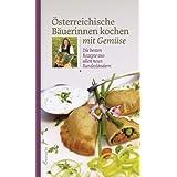 """�sterreichische B�uerinnen kochen mit Gem�se. Die besten Rezepte aus allen neun Bundesl�ndernvon """"Diverse"""""""