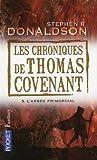 Les Chroniques de Thomas Covenant, Tome 5 : L'arbre primordial