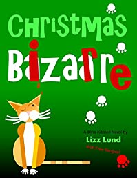 (FREE on 9/20) Christmas Bizarre: Mina Kitchen Novel #2, With Free Recipes by Lizz Lund - http://eBooksHabit.com