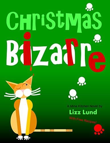 Christmas Bizarre: Mina Kitchen Novel #2, with Free Recipes (Mina Kitchen novels)