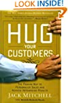 Hug Your Customers: The Proven Way to...