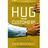 Hug Your Customers: The Proven Way to Personalize Sales and Achieve Astounding Results ~ Jack Mitchell