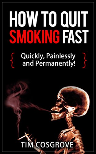 how-to-quit-smoking-fast-quickly-painlessly-and-permanently-how-to-quit-series-book-1