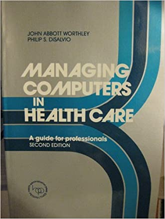 Managing Computers in Health Care: A Guide for Professionals