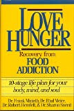Love Hunger: Recovery from Food Addition- 10-stage Life Plan for Your Body, Mind, and Soul (0840774559) by Frank Minirth