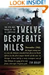 Twelve Desperate Miles: The Epic Worl...