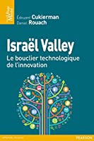 Isra�l Valley: Le bouclier technologique de l'innovation