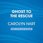 Ghost to the Rescue: A Bailey Ruth Ghost Novel | Carolyn Hart