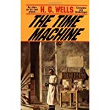 The Time Machine Complete and Unabridged