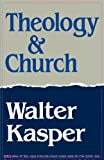 Theology and Church (0334023580) by Kasper, Walter