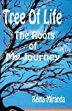 Tree Of Life: The Roots Of My Journey