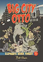 Big City Otto (Elephants Never Forget)