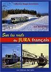 Sur les rails du Jura fran�ais