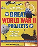 Great World War II Projects You Can Build Yourself (Build It Yourself series)