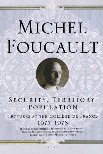 Security, Territory, Population: Lectures at the Collège...