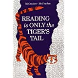 Reading Is Only the Tiger's Tail ~ Marlene McCracken