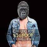 Chuck's Bigfoot Tinglers: Volume 2   Chuck Tingle