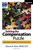 img - for Solving the Compensation Puzzle: Putting Together a Complete Pay and Performance System (Practical HR) book / textbook / text book