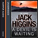A Devil Is Waiting: Sean Dillon, Book 19 (       UNABRIDGED) by Jack Higgins Narrated by Jonathan Oliver
