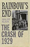 Rainbow's End: The Crash of 1929 (Pivotal Moments in American History) (0195158016) by Klein, Maury