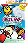 How to Make & Keep Friends: Tips for...