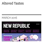 Altered Tastes | Maria Konnikova