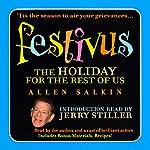 Festivus: The Holiday for the Rest of Us | Allen Salkin,Jerry Stiller