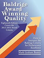 Baldrige Award Winning Quality - : How to Interpret the Baldrige Criteria for Performance Excellence