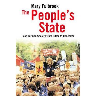, by Mary Fulbrook - The People's State: East German Society from Hitler to Honecker (2008-12-17) [Paperback], by Mary Fulbrook