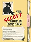 img - for The Secret Guide to Computers by Harry Ed. Walter (1984-01-01) book / textbook / text book