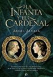 La Infanta y el Cardenal (Novela Hist�rica)