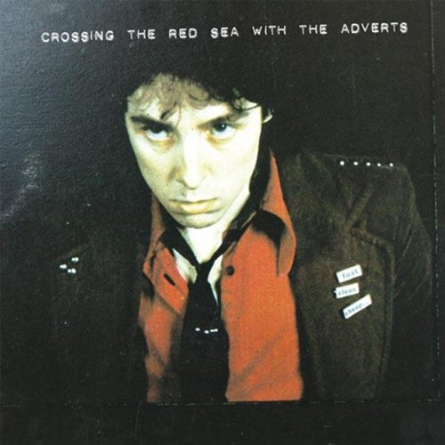 ADVERTS - CROSSING THE RED SEA WITH THE ADVERTS (UK)