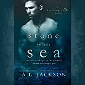 A Stone in the Sea: Bleeding Stars, Book 1 | A.L. Jackson