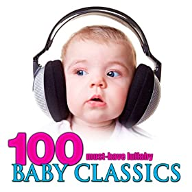 100 Must-Have Lullaby Baby Classics