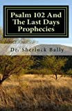 img - for Psalm 102 And The Last Days Prophecies book / textbook / text book